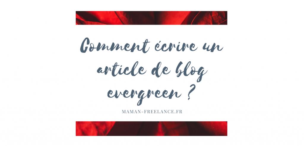 Comment écrire un article de blog evergreen